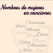 Nombres de Mujeres en Canciones by Various Artists