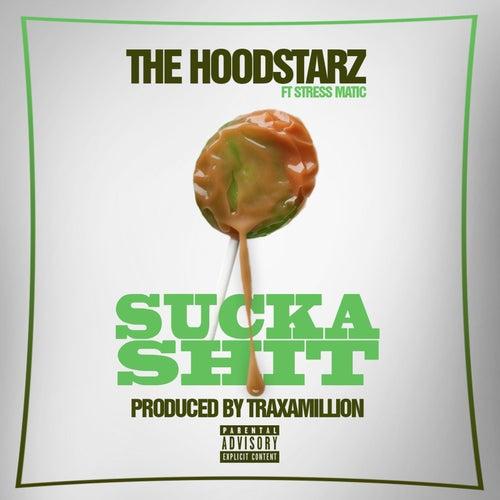 Sucka Sh*t (feat. Stresmatic) by Hoodstarz