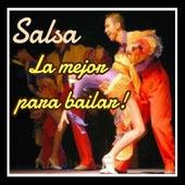 Salsa - La Mejor para Bailar! by Various Artists