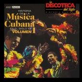 La Discoteca del Siglo - Historia de la Música Cubana en el Siglo Xx, Vol. 1 de Various Artists