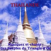 Thailande: Musiques Et Chants Des Peuples Du Triangle d'Or by Various Artists