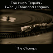 Too Much Tequila / Twenty Thousand Leagues de The Champs