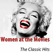 Women at the Movies (The Classic Hits Remastered) by Various Artists