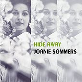 Hide Away by Joanie Sommers