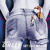 Get Lost with Me by Ginger