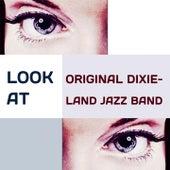 Look at by Original Dixieland Jazz Band