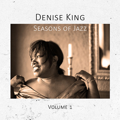 Seasons of Jazz, Vol. 1 by Denise King