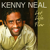Let Life Flow de Kenny Neal