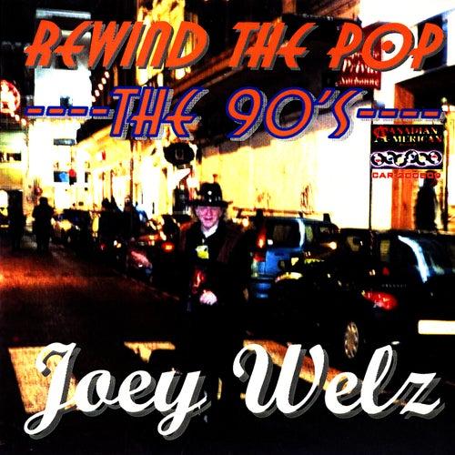 Rewind The Pop… The 90's by Joey Welz