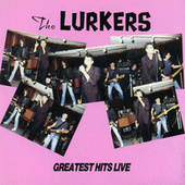 Greatest Hits Live by The Lurkers
