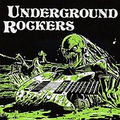 Underground Rockers Vol. 1 by Various Artists
