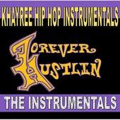 Forever Hustlin' The Instrumentals von Khayree