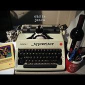 Typewriter by Chris Jones