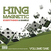 Everything's a Gamble by King Magnetic