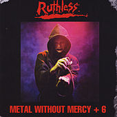 Metal Without Mercy + 6 by Ruthless