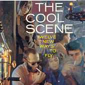 The Cool Scene: Twelve New Ways to Fly by Various Artists