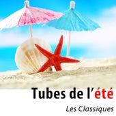 Tubes de l'été (Les classiques) de Various Artists