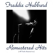 Remastered Hits (All Tracks Remastered 2015) by Freddie Hubbard
