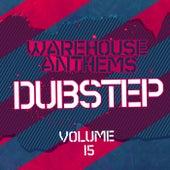 Warehouse Anthems: Dubstep, Vol. 15 - EP de Various Artists