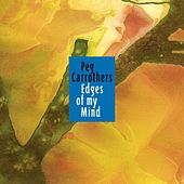 Edges of my mind by Peg Carrothers