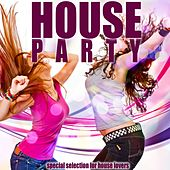 House Party (Special Selection for House Lovers) by Various Artists