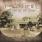 Gone Like The Cotton by The Cox Family