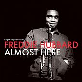 Almost Here by Freddie Hubbard