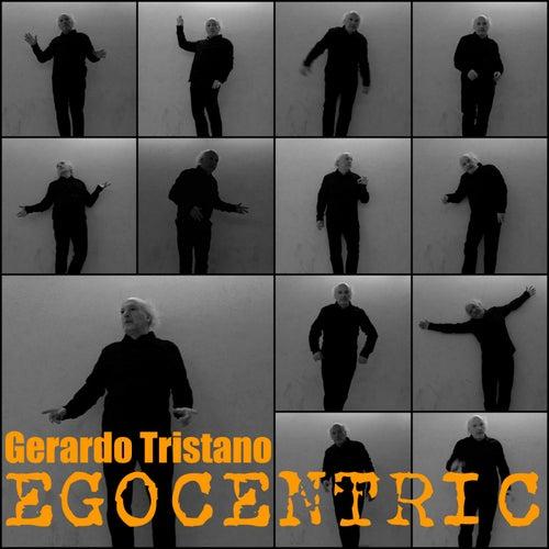 Egocentric di Gerardo Tristano
