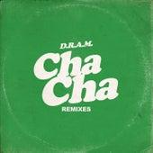 Cha Cha (Remixes) by D.R.A.M.