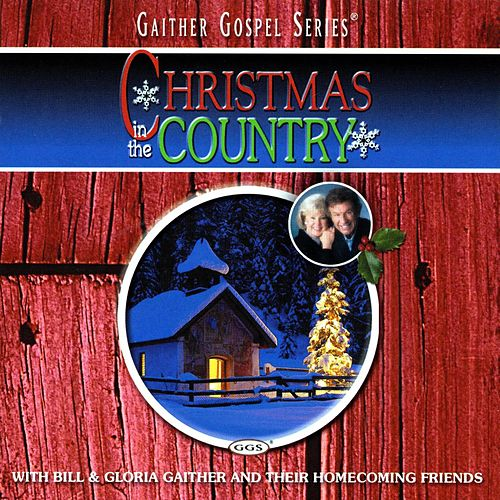 Christmas In The Country by Bill & Gloria Gaither