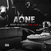 Dope as Coke 2: The Leak by A-one