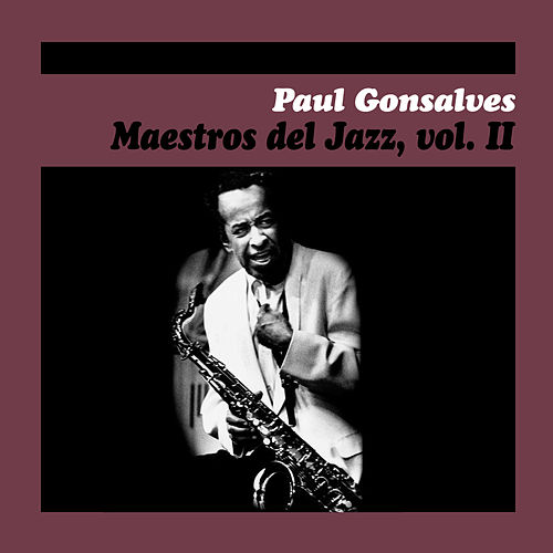 Maestros del Jazz, Vol. Ii by Paul Gonsalves