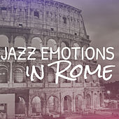 Jazz Emotions in Rome by Various Artists