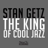 Stan Getz - The King of Cool Jazz von Stan Getz