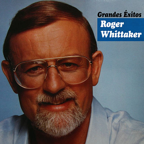 Grandes Éxitos by Roger Whittaker