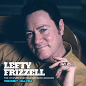 The Complete Columbia Recording Sessions, Vol. 7 - 1964-1966 by Lefty Frizzell