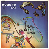 Music to Eat by The Hampton Grease Band