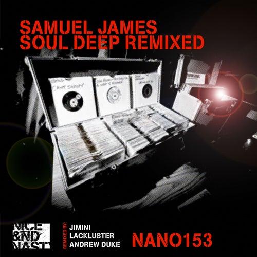 Soul Deep Remixed by Samuel James