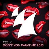 Don't You Want Me 2015 (Dimitri Vegas & Like Mike Remix) de Felix (Rock)