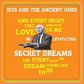 In Levitating Secret Dreams by Jess and the Ancient Ones