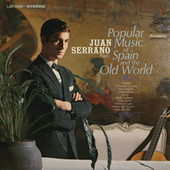 Plays Popular Music of Spain and the Old World by Juan Serrano