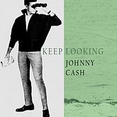 Keep Looking von Johnny Cash