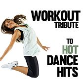 Workout Tribute to Hot Dance Hits by Various Artists