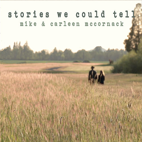 Stories We Could Tell by Mike & Carleen McCornack
