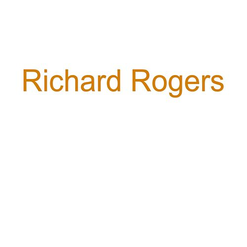 Richard Rogers by Richard Rogers