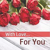 With Love…for You by Various Artists