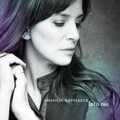 Into Me by Chantal Kreviazuk