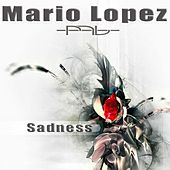 Sadness by Mario Lopez