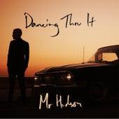 Dancing Thru It by Mr Hudson