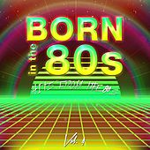 Born in the 80's (Hits from the 80's), Vol. 4 by Various Artists